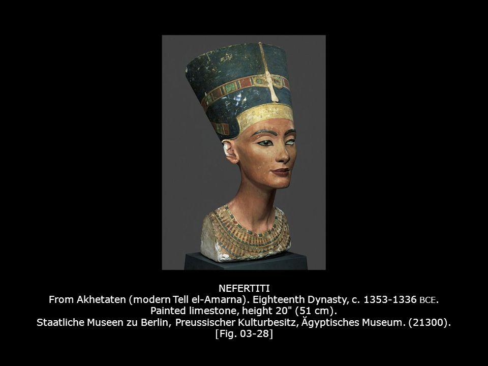 NEFERTITI From Akhetaten (modern Tell el-Amarna). Eighteenth Dynasty, c. 1353-1336 BCE. Painted limestone, height 20 (51 cm). Staatliche Museen zu Berlin, Preussischer Kulturbesitz, Ăgyptisches Museum. (21300). [Fig. 03-28]